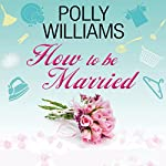 How to Be Married | Polly Williams