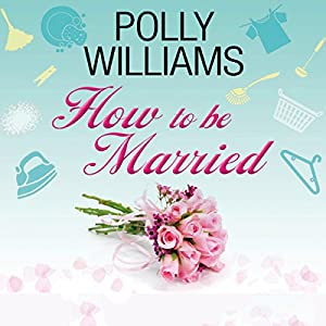How to Be Married Audiobook