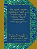 img - for The animal kingdom, arranged according to its organization, serving as a foundation for the natural history of animals : and an introduction to comparative anatomy (Vol. 2) book / textbook / text book