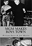 img - for MGM Makes Boys Town book / textbook / text book