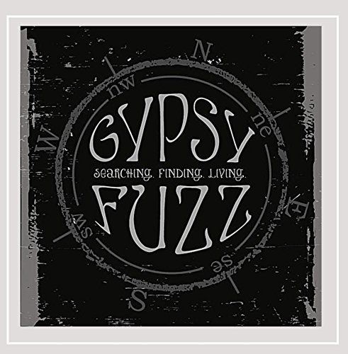 Gypsy Fuzz - Searching. Finding. Living. [Explicit]