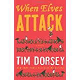 When Elves Attack ~ Tim Dorsey