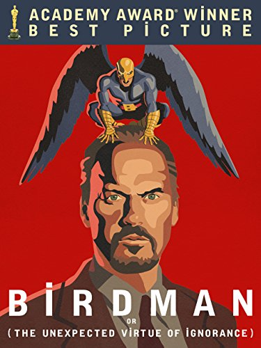 Birdman or (The Unexpected Virtue of Ignorance) (2014) (Movie)