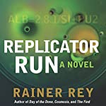 Replicator Run | Rainer Rey