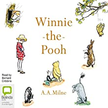 Winnie the Pooh (       UNABRIDGED) by A. A. Milne Narrated by Bernard Cribbins