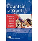 img - for [ FOUNTAIN OF YOUTH: STRATEGIES AND TACTICS FOR MOBILIZING AMERICA'S YOUNG VOTERS (CAMPAIGNING AMERICAN STYLE) ] By Shea, Daniel M ( Author) 2006 [ Hardcover ] book / textbook / text book