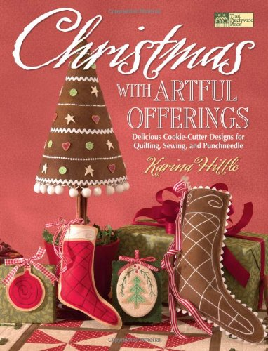 Christmas With Artful Offerings: Delicious Cookie-Cutter Designs for Quilting, Sewing and Punchneedle (That Patchwork Place)