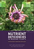 Nutrient Deficiencies in Bedding Plants: A Pictorial Guide for Identification and Correction