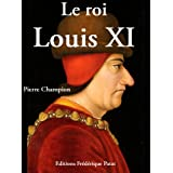 Le Roi Louis XIpar Pierre Champion