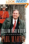 Hell or High Water: My Life in and ou...