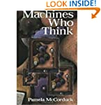 Machines Who Think: A Personal Inquir...