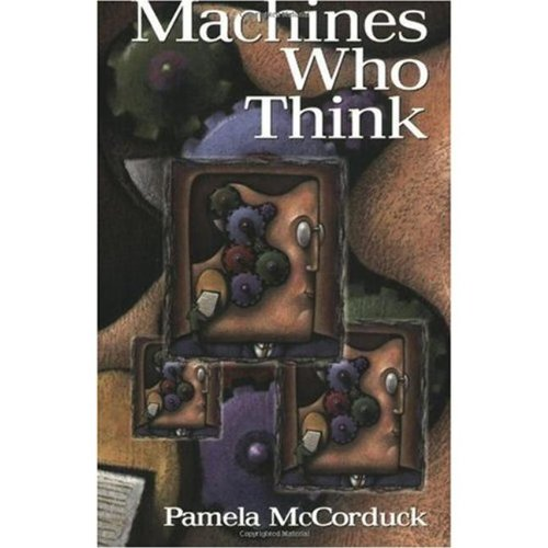 Machines Who Think: A Personal Inquiry into the History...