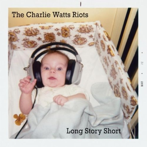 Long Story Short by Charlie Watts Riots