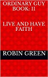 Ordinary Guy Book: 11  Live and Have Faith