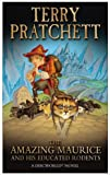 The Amazing Maurice and his Educated Rodents: (Discworld Novel 28) (Discworld Novels)