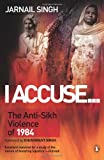 I Accuse... The Anti-Sikh Violence of 1984 (0143417525) by Jarnail Singh