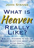 img - for What is Heaven Really Like?: Biblical answers to the 10 biggest questions about life after death book / textbook / text book