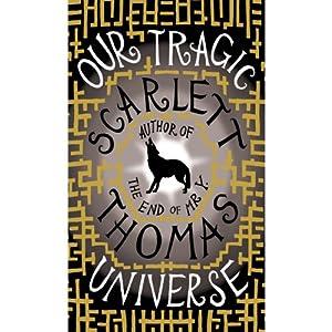 Our Tragic Universe   [Scarlett Thomas]