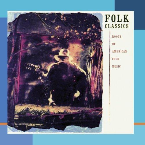 Folk Classics (Roots Of American Folk Music)