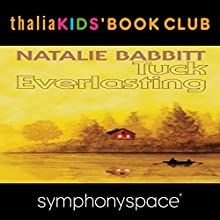Thalia Kids' Book Club: 40th Anniversary of Tuck Everlasting with Natalie Babbitt  by Natalie Babbitt Narrated by Gregory Maguire, Colby Minifie, Samuel Babbitt