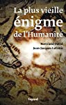 La plus vieille �nigme de l'humanit� par Lefr�re