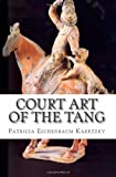 img - for Court Art of the Tang book / textbook / text book