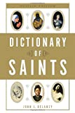 Dictionary of Saints (0385515200) by John J. Delaney