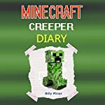 Diary of a Minecraft Creeper | Billy Miner