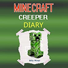Diary of a Minecraft Creeper (       UNABRIDGED) by Billy Miner Narrated by S.W. Salzman