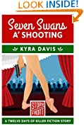 Seven Swans a' Shooting: 12 Days of Christmas series (A Short Story)