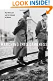 Marching into Darkness: The Wehrmacht and the Holocaust in Belarus
