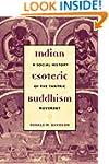 Indian Esoteric Buddhism: A Social Hi...