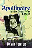 Apollinaire and the Great War, 1914-18