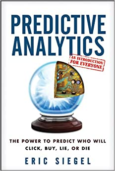 Predictive Analytics: The Power to Predict Who Will Click ...