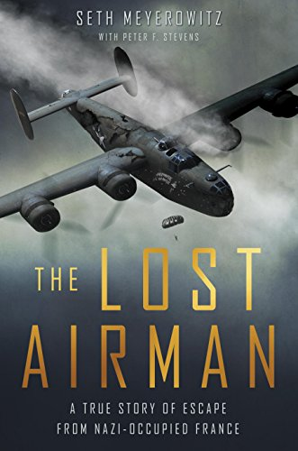 The Lost Airman: A True Story of Escape from Nazi Occupied France (Lil Of France compare prices)