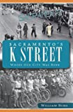 img - for Sacramento's K Street: Where Our City Was Born book / textbook / text book