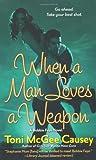When a Man Loves a Weapon (Bobbie Faye, Book 3)