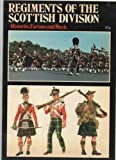 img - for Regiments of the Scottish Division: Histories, Tartans and Music book / textbook / text book