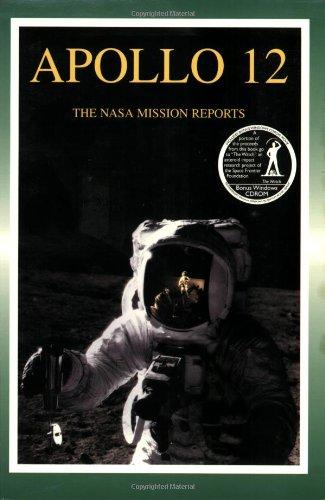 Apollo 12: The Nasa Mission Reports Vol 1: Apogee Books Space Series 7