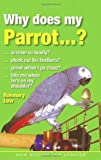 img - for Why Does My Parrot . . . ? book / textbook / text book