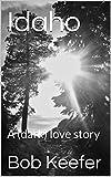 Idaho: A (dark) love story