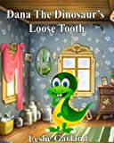 img - for Dana Dinosaur's Loose Tooth - A Funny Rhyming Children's Picture Book ( For Bedtime and Young Readers) (Dana Dinosaur's Adventures Series 5) book / textbook / text book