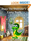 Dana Dinosaur's Loose Tooth - A Funny Rhyming Children's Picture Book ( For Bedtime and Young Readers) (Dana Dinosaur's Adventures Series)