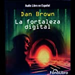 La Fortaleza Digital [Digital Fortress] | Dan Brown