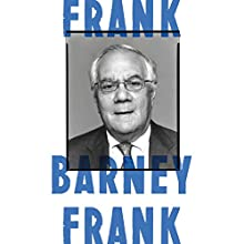 Frank: A Life in Politics from the Great Society to Same-Sex Marriage (       UNABRIDGED) by Barney Frank Narrated by Barney Frank