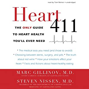 Heart 411: The Only Guide to Heart Health You'll Ever Need | [Marc Gillinov, Steven Nissen]
