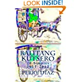 Balitang Kutsero: 20 Stories, 2011-2012