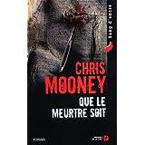 Que le meurtre soitpar Chris Mooney