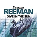 Dive in the Sun (       UNABRIDGED) by Douglas Reeman Narrated by David Rintoul