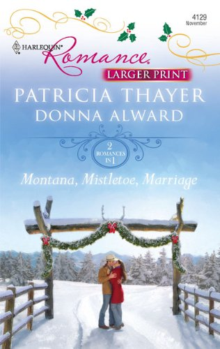 Image for Montana, Mistletoe, Marriage: Snowbound Cowboy A Bride for Rocking H Ranch (Harlequin Romance (Larger Print))